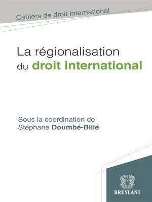 cover image of La régionalisation du droit international