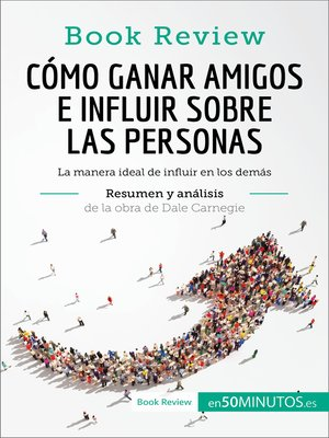 cover image of Cómo ganar amigos e influir sobre las personas de Dale Carnegie (Análisis de la obra)