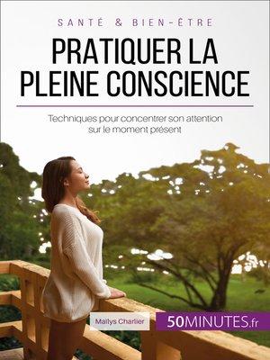 cover image of Pratiquer la pleine conscience