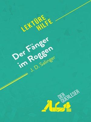 cover image of Der Fänger im Roggen von J. D. Salinger (Lektürehilfe)
