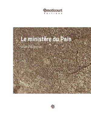cover image of Le ministère du Pain