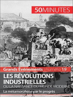 cover image of Les révolutions industrielles ou la naissance du monde moderne