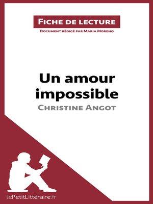 cover image of Un amour impossible de Christine Angot (Fiche de lecture)