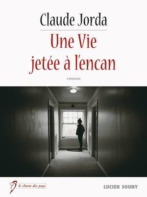 cover image of Une Vie jetée à l'encan