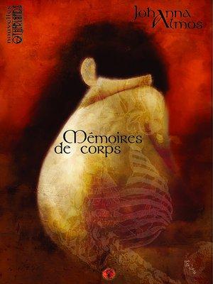cover image of Mémoires de corps