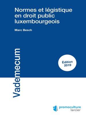 cover image of Normes et légistique en droit public luxembourgeois