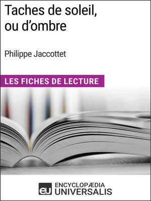 cover image of Taches de soleil, ou d'ombre de Philippe Jaccottet