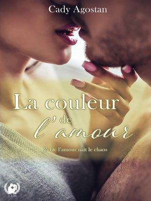 cover image of La couleur de l'amour--Tome 2