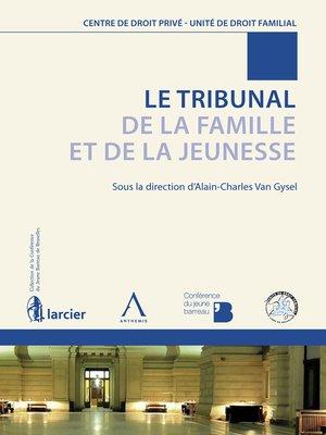 cover image of Le Tribunal de la Famille et de la Jeunesse