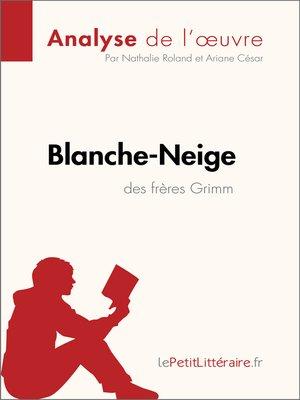 cover image of Blanche-Neige des frères Grimm (Analyse de l'œuvre)