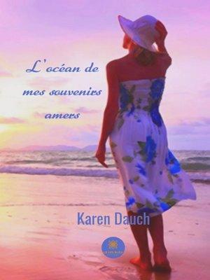 cover image of L'océan de mes souvenirs amers