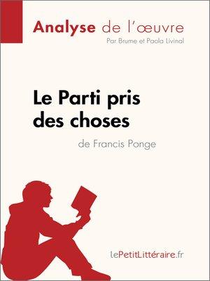 cover image of Le Parti pris des choses de Francis Ponge (Analyse de l'œuvre)