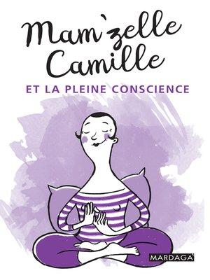 cover image of Mam'zelle Camille et la pleine conscience