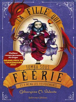cover image of La fille qui tomba sous Féérie et y mena les festoiements