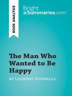 cover image of The Man Who Wanted to Be Happy by Laurent Gounelle (Book Analysis)