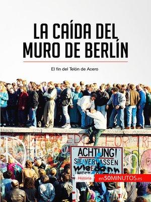 cover image of La caída del muro de Berlín