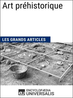 cover image of Art préhistorique (Les Grands Articles d'Universalis)