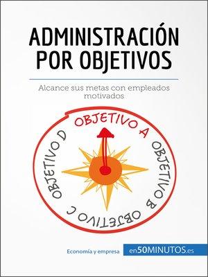 cover image of Administración por objetivos