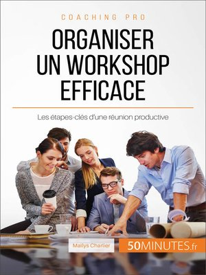 cover image of Organiser un workshop efficace