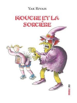cover image of Mouche et la sorcière