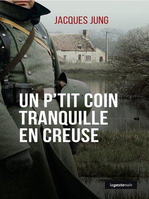 cover image of Un p'tit coin tranquille en Creuse