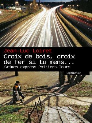 cover image of Croix de bois, Croix de fer si tu mens...