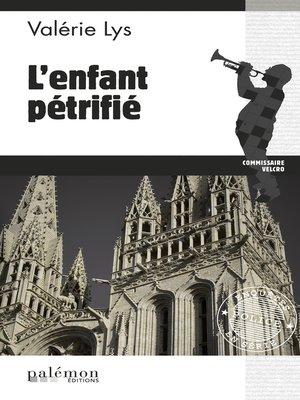 cover image of L'enfant pétrifié