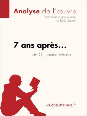 cover image of 7 ans après de Guillaume Musso--Fiche de lecture