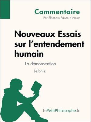 cover image of Nouveaux Essais sur l'entendement humain de Leibniz--La démonstration (Commentaire)