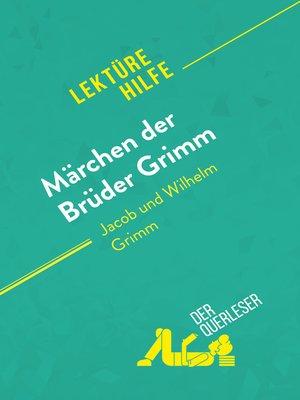 cover image of Märchen der Brüder Grimm von Jacob und Wilhelm Grimm (Lektürehilfe)