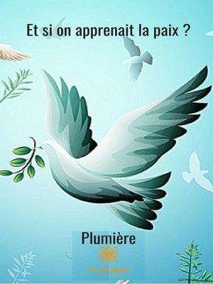 cover image of Et si on apprenait la paix ?