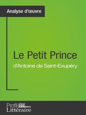 cover image of Le Petit Prince d'Antoine de Saint-Exupéry (Analyse approfondie)