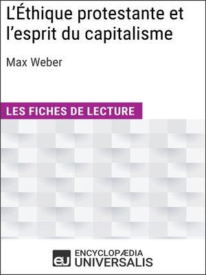 cover image of L'Éthique protestante et l'esprit du capitalisme de Max Weber