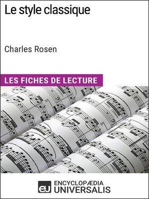 cover image of Le style classique de Charles Rosen (Les Fiches de Lecture d'Universalis)