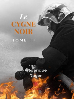 cover image of Le cygne noir--Tome 3