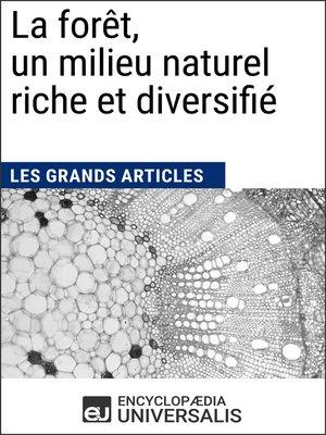 cover image of La forêt, un milieu naturel riche et diversifié