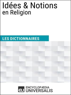 cover image of Dictionnaire des Idées & Notions en Religion