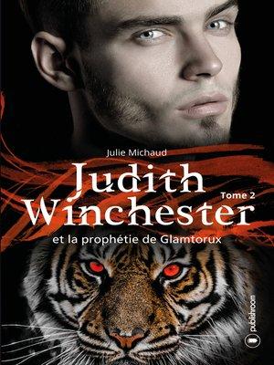 cover image of Judith Winchester et la prophétie de Glamtorux