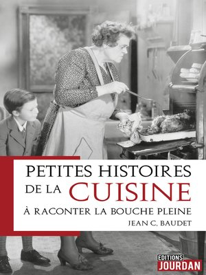 cover image of Petites histoires de la cuisine à raconter la bouche pleine