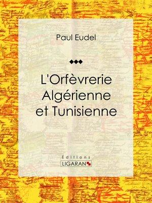 cover image of L'Orfèvrerie algérienne et tunisienne