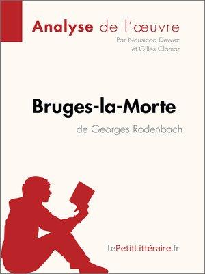 cover image of Bruges-la-Morte de Georges Rodenbach (Analyse de l'oeuvre)