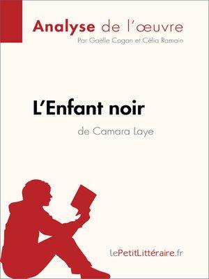cover image of L'Enfant noir de Camara Laye (Analyse de l'oeuvre)