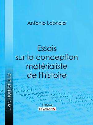 cover image of Essais sur la conception matérialiste de l'histoire