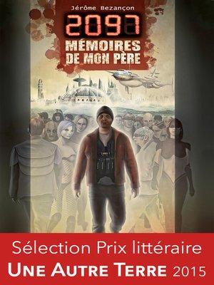 cover image of 2097, mémoires de mon père
