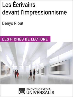 cover image of Les Écrivains devant l'impressionnisme de Denys Riout