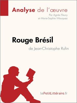 cover image of Rouge Brésil de Jean-Christophe Rufin (Analyse de l'œuvre)
