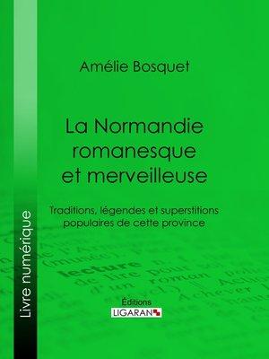 cover image of La Normandie romanesque et merveilleuse