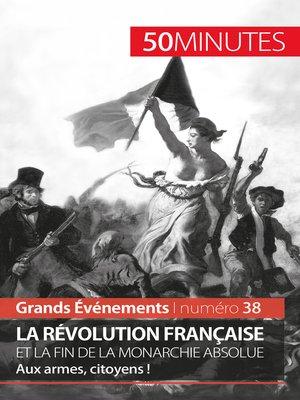 cover image of La Révolution française et la fin de la monarchie absolue