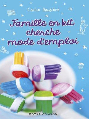 cover image of Famille en kit cherche mode d'emploi