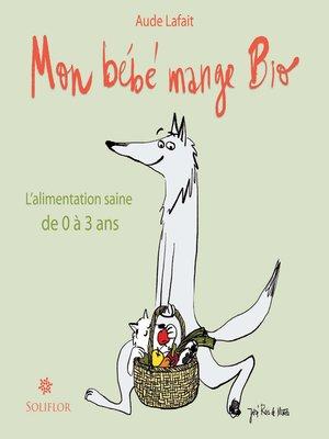 cover image of Mon bébé mange bio